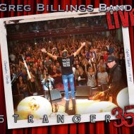 Greg Billings Band Live; Stranger 35