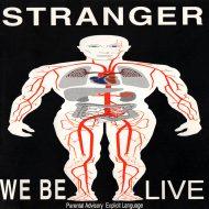 Stranger – We Be Live/Download